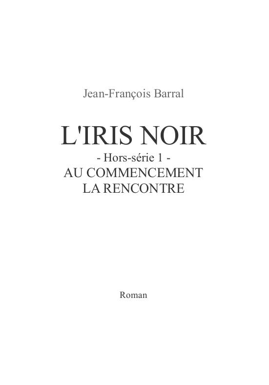 L'Iris Noir - Hors-série 1 - Au commencement la rencontre
