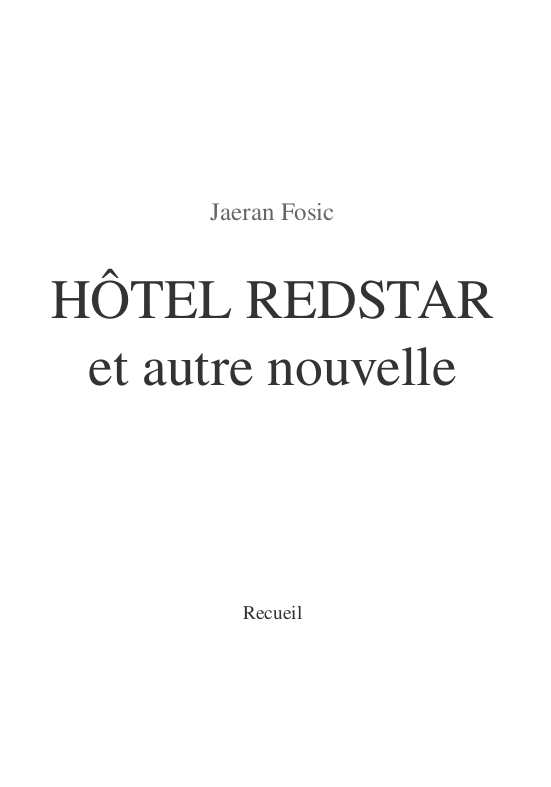 Hôtel Redstar et autre nouvelle (Mathilde)